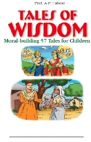 TALES OF WISDOM: MORAL-BUILDING 57 TALES FOR CHILDREN